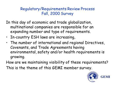 Regulatory/Requirements Review Process Fall, 2000 Survey In this day of economic and trade globalization, multinational companies are responsible for an.