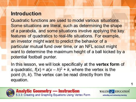 Introduction Quadratic functions are used to model various situations. Some situations are literal, such as determining the shape of a parabola, and some.