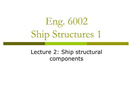 Lecture 2: Ship structural components