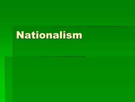 Nationalism. Germany  Napoleon conquered many German- speaking lands  Changed a lot of policies for the better  Nationalism caused Germans to want.