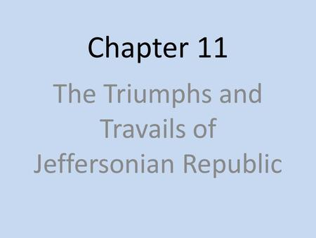 The Triumphs and Travails of Jeffersonian Republic