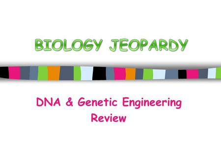 DNA & Genetic Engineering Review. Scientists & Experiments DNA Building Proteins DNA Replication MISC 100 200 300 400 500.