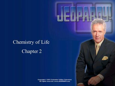 Chemistry of Life Chapter 2 AtomsProteinsCarbsLipidsMisc. 100 200 300 400 500.