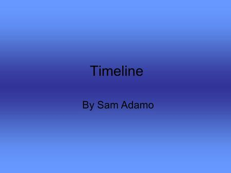 Timeline By Sam Adamo. 1995 - Java computer language invented - DVD - GPS.