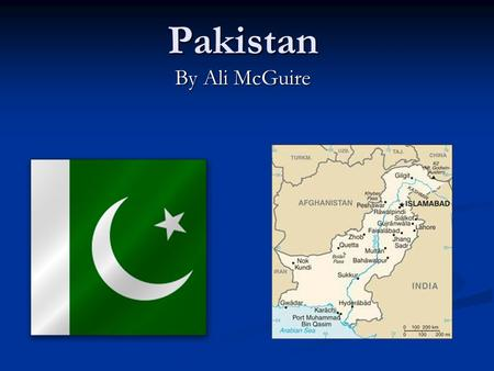 Pakistan By Ali McGuire. Geography Location: Southern Asia between India on the east and Iran and Afghanistan on the west and China in the north. Borders.