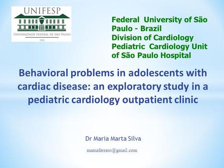 Behavioral problems in adolescents with cardiac disease: an exploratory study in a pediatric cardiology outpatient clinic Dr Maria.
