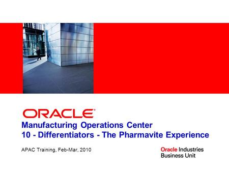 Manufacturing Operations Center 10 - Differentiators - The Pharmavite Experience APAC Training, Feb-Mar, 2010.