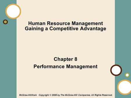 1-1 Human Resource Management Gaining a Competitive Advantage Chapter 8 Performance Management McGraw-Hill/Irwin Copyright © 2008 by The McGraw-Hill Companies,
