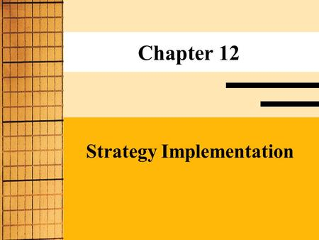 Chapter 12 Strategy Implementation. Strategic Management 4e., Viljoen & Dann © 2002 Pearson Education Australia 2 Objectives 1 understand the importance.