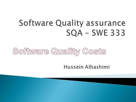 Software Quality assurance SQA – SWE 333