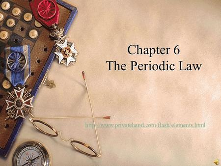 Chapter 6 The Periodic Law