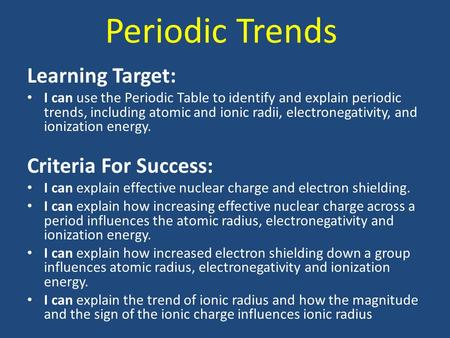 Periodic Trends Learning Target: Criteria For Success: