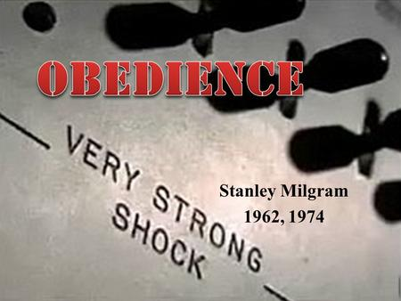 Stanley Milgram 1962, 1974. In Milgram's Own Words What was Milgram's motive for studying obedience to authority?