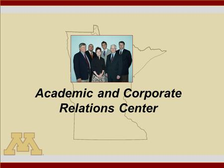 Academic and Corporate Relations Center. What does business want? Undergraduate/Graduate Students Continuing Education Access to Expert Faculty, Centers,