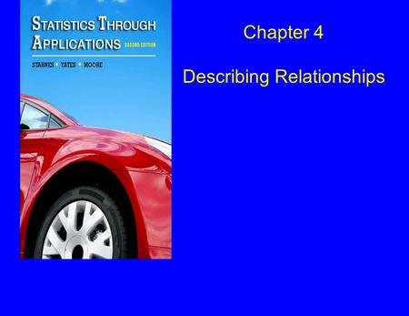Chapter 4 Describing Relationships. Section 4.2 Regression and Prediction.