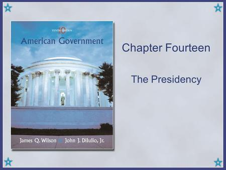 Chapter Fourteen The Presidency. Copyright © Houghton Mifflin Company. All rights reserved.14 | POTUS.