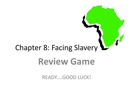 Chapter 8: Facing Slavery