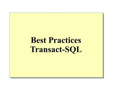 Best Practices Transact-SQL.  Transact-SQL Syntax Elements Batch Directives Comments Identifiers Types of Data Variables System Functions Operators Expressions.