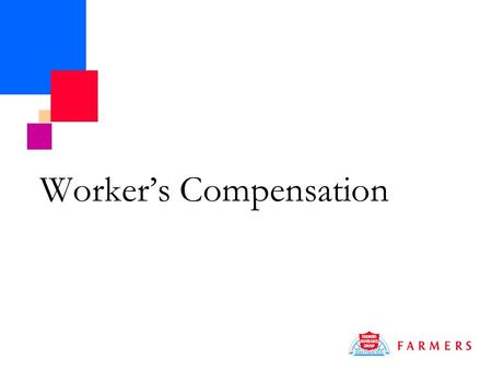 Worker's Compensation. What Do We Write? Farmers has elected to pursue ten historically profitable types of business under the worker's compensation program.