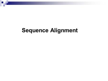 Sequence Alignment.