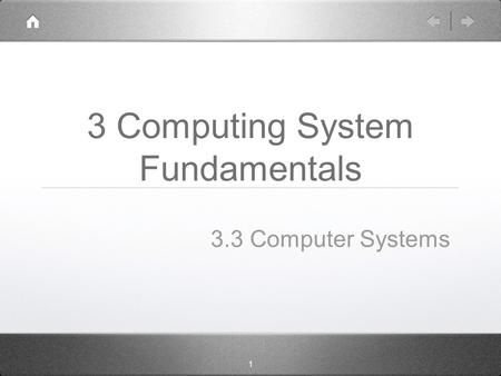 1 3 Computing System Fundamentals 3.3 Computer Systems.