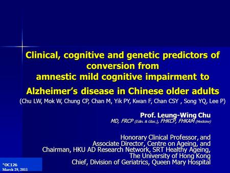 Clinical, cognitive and genetic predictors of conversion from amnestic mild cognitive impairment to Alzheimer's disease in Chinese older adults (Chu LW,