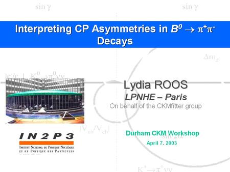Interpreting CP asymmetries in. B   CP asymmetries Tree diagram: Penguin diagram: need |P/T| and  =arg(P/T) R t /R c R u /R c   