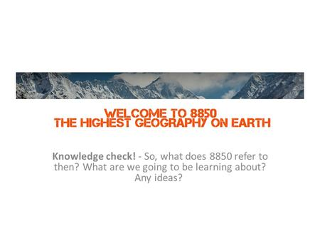 Knowledge check! - So, what does 8850 refer to then? What are we going to be learning about? Any ideas?