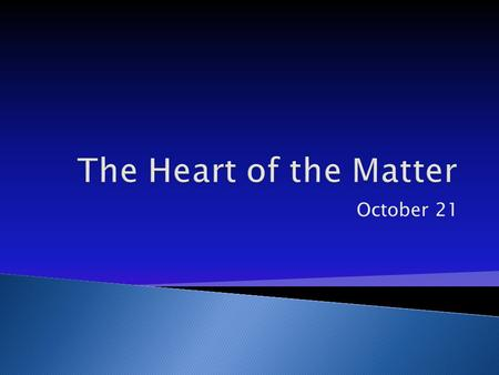 "October 21. What are the different meanings in the uses of the word ""heart"" in the following sentences. 1. You gotta have heart. 2. She just seems to."