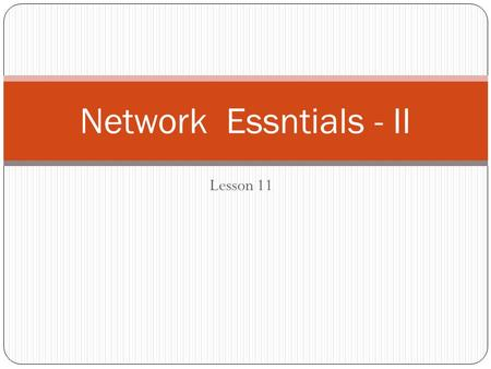 Lesson 11 Network Essntials - II. Agenda Network Topology Catagories of Network Commonly used Terminologies Computing Model The Standards The OSI Network.