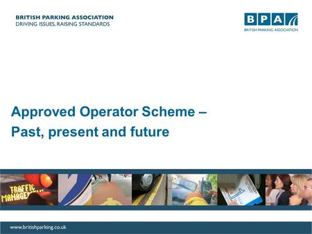 Approved Operator Scheme – Past, present and future.