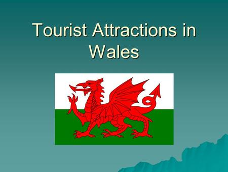 Tourist Attractions in Wales. Map of Wales North Wales South Wales We are here: Port Talbot.