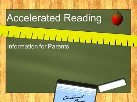 Accelerated Reading Information for Parents.