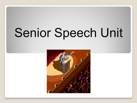 Senior Speech Unit.