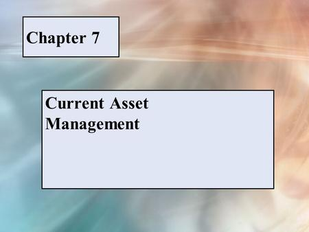 Chapter 7 Current Asset Management. McGraw-Hill/Irwin © 2005 The McGraw-Hill Companies, Inc., All Rights Reserved. PPT 7-1 FIGURE 7-2 Expanded cash flow.