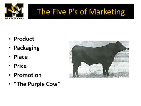 "The Five P's of Marketing Product Packaging Place Price Promotion ""The Purple Cow"""