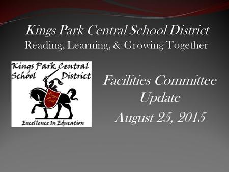Facilities Committee Update August 25, 2015. Overview August-September, 2014: Tour of District Board, Superintendent, principals, and B&G toured our schools.