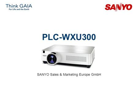 PLC-WXU300 SANYO Sales & Marketing Europe GmbH. Copyright© SANYO Electric Co., Ltd. All Rights Reserved 2007 2 Technical Specifications Model: PLC-WXU300.