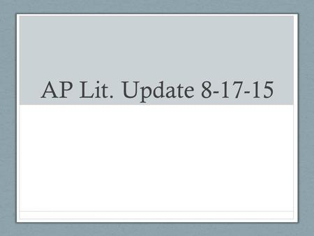 AP Lit. Update 8-17-15. Graded Work Returning Crime and Punishment Major Works Review and Names/Foils Chart Please let me know if I have made errors in.