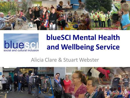 BlueSCI Mental Health and Wellbeing Service Alicia Clare & Stuart Webster.