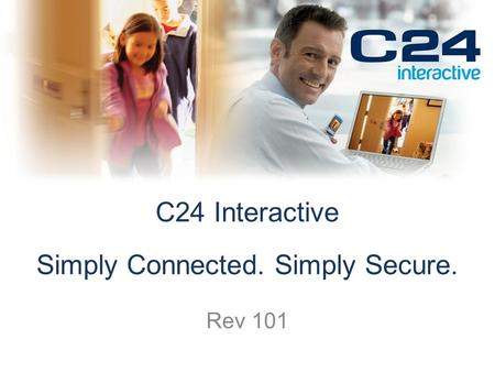 C24 Interactive Simply Connected. Simply Secure. Rev 101.