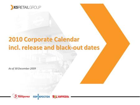 2010 Corporate Calendar incl. release and black-out dates As of 30 December 2009.