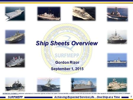 SURFMEPP Achieving Expected Service Life…One Ship at a Time DISTRIBUTION STATEMENT C. Distribution authorized to U.S. Government Agencies and Naval Sea.