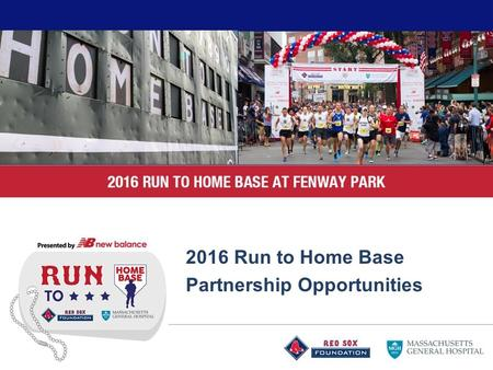 2015 Run to Home Base 2016 Run to Home Base Partnership Opportunities.