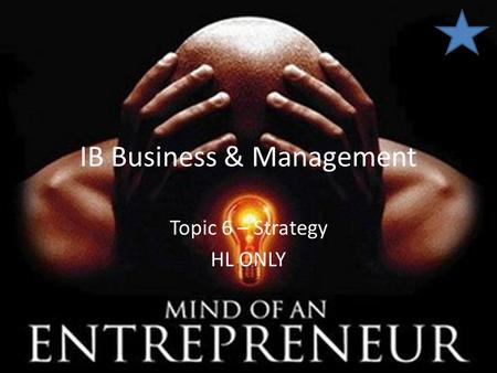 IB Business & Management Topic 6 – Strategy HL ONLY.