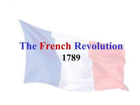 The French Revolution 1789. Long-Term Political Causes.