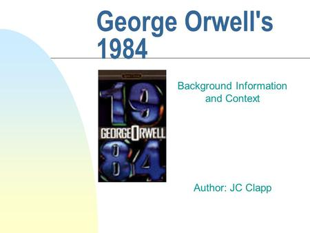 an analysis of a totalitarian government in 1984 by george orwell Harold bloom wrote in 1987 that orwell's great novel of totalitarianism, 1984,  threatened to become a period piece, such as uncle tom's cabin.