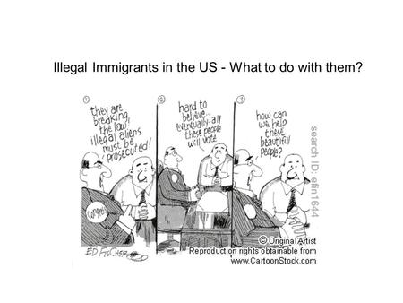 Illegal Immigrants in the US - What to do with them?
