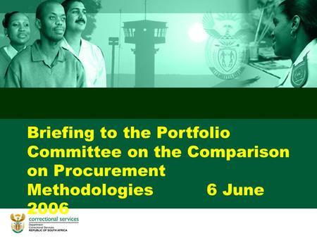 Briefing to the Portfolio Committee on the Comparison on Procurement Methodologies 6 June 2006.