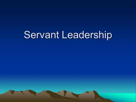 Servant Leadership. Objectives Define Servant Leadership Name the 11 characteristics of Servant Leadership Determine whether the characteristics are incorporated.